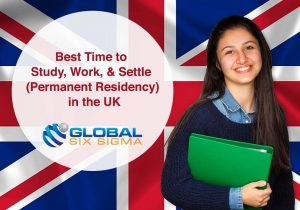 Best Time to Study, Work, & Settle (Permanent Residency) in the UK